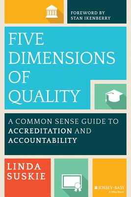 Five Dimensions of Quality By Suskie, Linda/ Ikenberry, Stan (FRW)