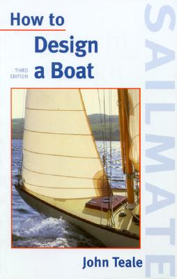 How to Design a Boat By Teale, John